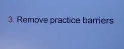 Remove practice barriers